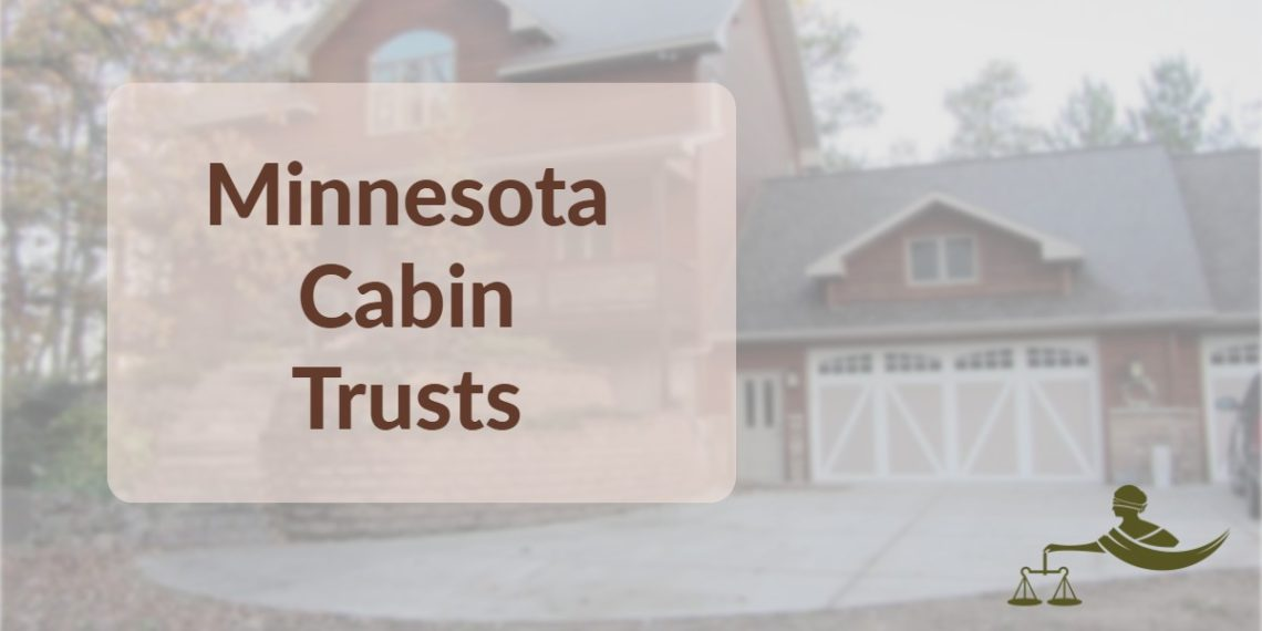 Minnesota cabin trusts schromen law llc there are not many things as minnesotan as a weekend up north at the cabin i am originally from iowa but shortly after moving to minnesota in 2006 i solutioingenieria Images